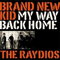 THE RAYDIOS / BRAND NEW KID