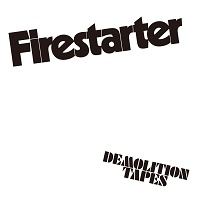 FIRESTARTER / DEMOLITION TAPES