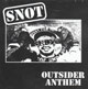 SNOT/OUTSIDER ANTHEM