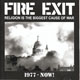 FIRE EXIT/RELIGION IS THE BIGGEST CAUSE OF WAR 1997-NOW!