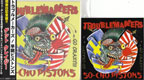早朝ピストンズ(SO-CHO PISTONS) // TROUBLEMAKERS/SPLIT
