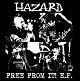 HAZARD/FREE FROM IT! E.P.
