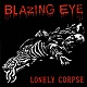 BLAZING EYE/LONELY CORPSE