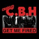 CHARGED C.B.H/GET ME FIRED