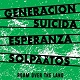GENERACION SUICIDA // ESPERANZA // SOLPAATOS/ROAM OVER THE LAND - 3 WAY SPLIT