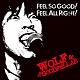 WOLF & THE GOODFELLAS/FEEL SO GOOD! FEEL ALLRIGHT!