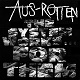 AUS-ROTTEN/SYSTEM WORK FOR THEM
