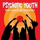 PSYCHOTIC YOUTH/THE VOICE OF SUMMER