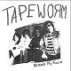 TAPEWORM/BREAK MY FACE