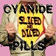 CYANIDE PILLS/SLICED AND DICED