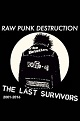 LAST SURVIVORS/RAW PUNK DESTRUCTION 2001-2016 (LTD.200)