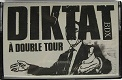 DIKTAT/A DOUBLE TOUR