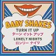 BABY SHAKES/TURN IT UP -JAPANESE VERSION-