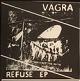 VAGRA/REFUSE EP