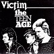 VICTIM/THE TEEN AGE (LTD.500)