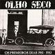 OLHO SECO/OS PRIMEIROS DIAS