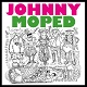 JOHNNY MOPED/CATATONIC / HARD LOVIN' MAN