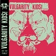 VULGARITY KIDS/S-T (BLACK VINYL)