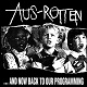 AUS-ROTTEN/...AND NOW BACK TO OUR PROGRAMMING