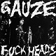 GAUZE/ガーゼ/FUCK HEADS (CLORED VINYL)