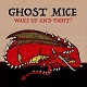 GHOST MICE/WAKE UP AND FIGHT!