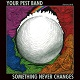 YOUR PEST BAND/SOMETHING NEVER CHANGES