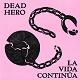 DEAD HERO/LA VIDA CONTINUA