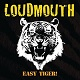 LOUDMOUTH/EASY TIGER