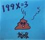 199X=3 (オナライチキュウキュウエックス)/怒鳴 (おなら)