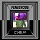 C.H.E.W // PENETRODE/SPLIT