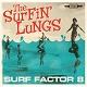 SURFIN' LUNGS/SURF FACTOR 8