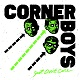 CORNER BOYS/JUST DON'T CARE