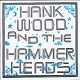 HANK WOOD AND THE HAMMERHEADS/S-T(2018)