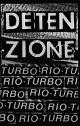 DETENZIONE // RIO TURBO/SPLIT