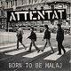 ATTENTAT/BORN TO BE MALAJ (LTD.WHTE VINYL)