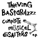 THIEVING BASTARDZZZ/COMPLETE MUSICAL DISASTERS EP (LTD.300)
