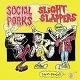 """SOCIAL PORKS // SLIGHT SLAPPERS/SPLIT """"シルバースラッシュ!!"""""""