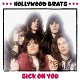 HOLLYWOOD BRATS/SICK ON YOU