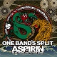 ASPIRIN/ONE BAND'S SPLIT