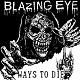 BLAZING EYE/WAYS TO DIE (UK盤)