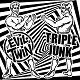 TRIPLE JUNK // EVIL TWIN/SPLIT (LTD.300)