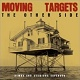 MOVING TARGETS/THE OTHER SIDE : DEMOS AND SESSIONS EXPANDED (LTD.300 CD)
