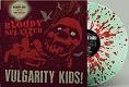VULGARITY KIDS/NO ONE/BLOODY SPLATTER (LTD.100 DIE-HARD SPLATTER)