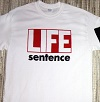 LIFE SENTENCE/T-SHIRT (WHITE)