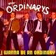 ORDINARYS/I WANNA BE AN ORDINARY