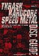 THRASH/HARDCORE/SPEED METAL DISC GUIDE/BURRN!叢書23