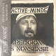 ACTIVE MINDS/RELIGION IS NONSENSE