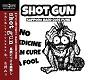 SHOT GUN/NO MEDICINE CAN CURE A FOOL - DISCOGRAPHY (LTD.350)