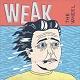 WEAK/THE WHEEL