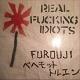 "FUROUJI // ベヘモットトルエン/SPLIT ""REAL FUCKING IDIOTS"""